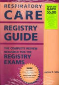 Respiratory Care Registry Guide: Complete Review Resource for Registry Exam
