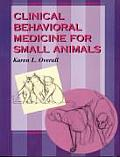 Clinical Behavioral Medicine for Small Animals (97 Edition)