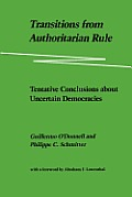 Transitions from Authoritarian Rule Tentative Conclusions about Uncertain Democracies