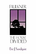 Faulkner : the House Divided (83 Edition)