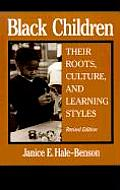 Black Children Their Roots Culture & Learning Styles