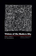 Visions of the Modern City: Essays in History, Art, and Literature