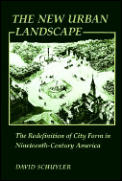 New Urban Landscape The Redefinition of City Form in Nineteenth Century America