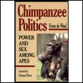 Chimpanzee Politics Power & Sex Among Ap