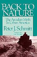 Back to Nature The Arcadian Myth in Urban America