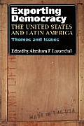 Exporting Democracy The United States & Latin America