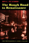 The Rough Road to Renaissance: Urban Revitalization in America, 1940-1985 (Creating the North American Landscape) Cover