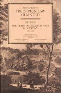 The Papers of Frederick Law Olmsted: The Years of Olmsted, Vaux & Co., 1865-1874