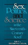 Sex, Politics, and Science in the Nineteenth-Century Novel