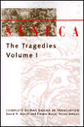 Seneca, Vol. 1: The Tragedies, Vol. 1