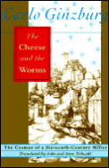 Cheese & the Worms The Cosmos of a Sixteenth Century Miller