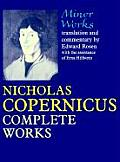 Minor Works: Nicholas Copernicus' Complete Works (Foundations of Natural History)