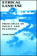Ethical Land Use: Principles of Policy and Planning