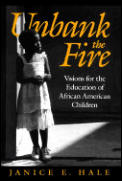 Unbank the Fire : Visions for the Education of African American Children (94 Edition)