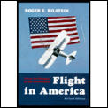 Flight In America From The Wrights To