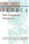 Seneca The Tragedies Volume 2
