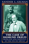 The Case of Sigmund Freud: Medicine and Identity at the Fin de Sihcle