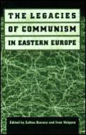 Legacies Of Communism In Eastern Eur
