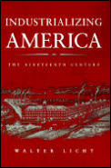 Industrializing America : the Nineteenth Century (95 Edition)