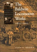 Baldwin Locomotive Works 1831 1915 A S