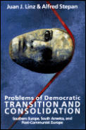 Problems of Democratic Transition & Consolidation Southern Europe South America & Post Communist Europe
