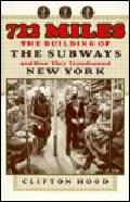 722 Miles The Building of the Subways & How They Changed New York