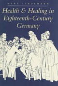 Health & Healing In 18th Cent Germany