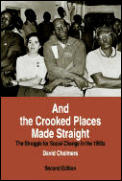 And the Crooked Places Made Straight: The Struggle for Social Change in the 1960s (American Moment)