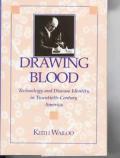 Drawing Blood Technology & Disease Identity in Twentieth Century America