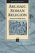 Archaic Roman Religion Volume 2