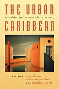 The Urban Caribbean: Transition to the New Global Economy