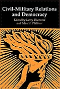 Civil-Military Relations and Democracy (Journal of Democracy Books)