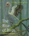 Rise Of Birds 225 Million Years Of Evolu