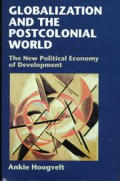 Globalization & the Postcolonial World: The New Political Economy of Development