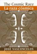 The Cosmic Race / La Raza Cosmica (Race the Americas)