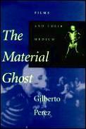 Material Ghost Films & Their Medium