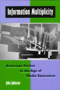 Information Multiplicity: American Fiction in the Age of Mass Media