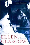 Ellen Glasgow A Biography