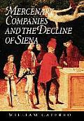 Mercenary Companies & the Decline of Siena