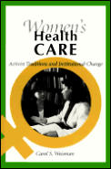 Womens Health Care Activist Traditions & Institutional Change