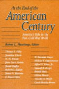 At the End of the American Century: America's Role in the Post-Cold War World