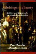 Washington County Politics & Community in Antebellum America