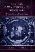 Global Communications Since 1844: Geopolitics and Technology