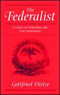 The Federalist: A Classic on Federalism and Free Government