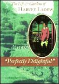 Perfectly Delightful The Life & Gard