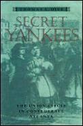 Secret Yankees: The Union Circle in Confederate Atlanta