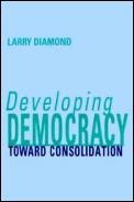 Developing Democracy: Toward Consolidation