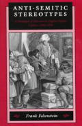 Anti-Semitic Stereotypes: A Paradigm of Otherness in English Popular Culture, 1660-1830 (Johns Hopkins Jewish Studies)