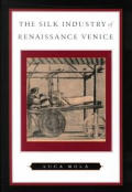 The Silk Industry of Renaissance Venice