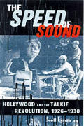 Speed of Sound Hollywood & the Talkie Revolution 1926 1930